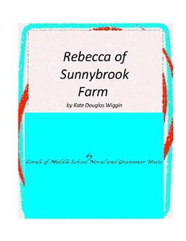 Rebecca of Sunnybrook Farm Novel Unit with Literary and Gr