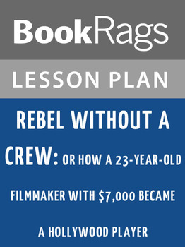 Rebel Without a Crew: Lesson Plans