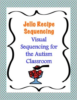 Recipe Sequence for the Autism Classroom