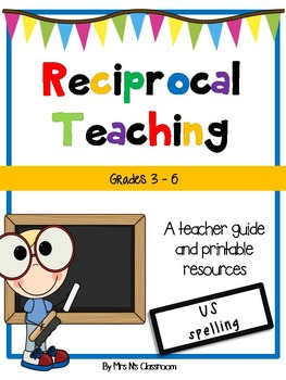 Reciprocal Teaching - Teaching Guide + Resources (US spelling)