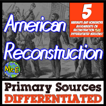 Reconstruction Differentiated Primary Source Warmups! 5 Re