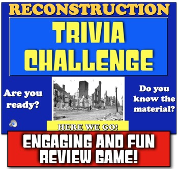 Reconstruction Trivia! Students Review Reconstruction with