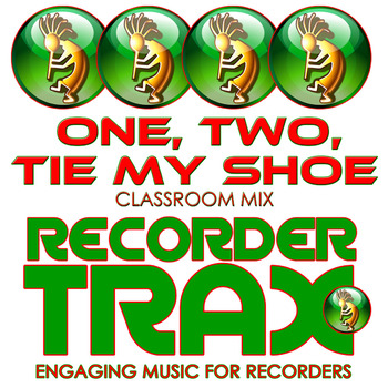 Recorder Music - One, Two, Tie My Shoe - Classroom Mix