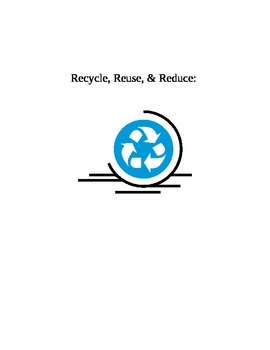 Recycle, Reuse & Reduce