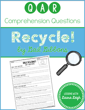 Recycle by Gail Gibbons QAR Comprehension Questions with Q