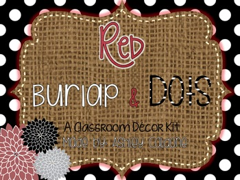 Deep Red, Burlap, and Dots- A Classroom Decor Kit