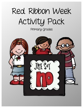 2015 Theme: Red Ribbon Week Activity Packet Primary