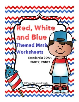 Red White and Blue Themed Math Worksheets 2OA1 2NBT1 2NBT7