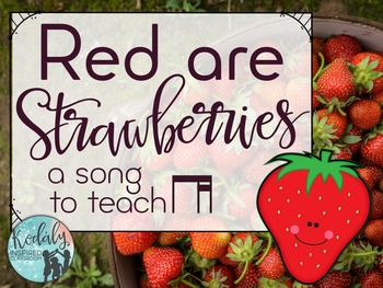 Red are Strawberries: A song to teach ti-tika