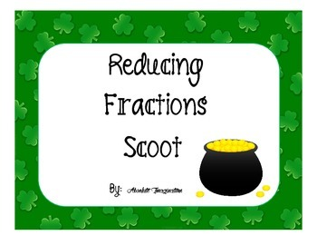 Reducing Fractions St. Patrick's Day Scoot