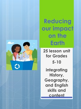 Reducing Our Impact on the Earth- 25 lessons with workshee