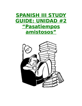 "Reference Sp3 - Unit 2 Study Guide: Prep for ""Pasatiempos"