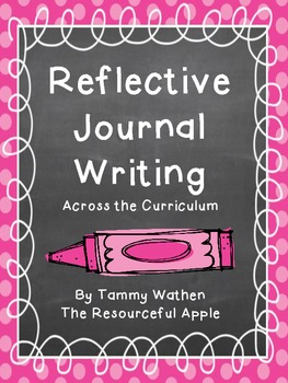 Reflective Journal Writing Across the Curriculum {FREEBIE}