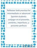 Reflexive Verb Practice for Intermediate and Advanced Span