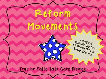 Reform Movements True or False Task Cards