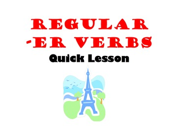 Regular ER Verbs French Quick Lesson