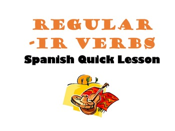 Regular IR Verbs FREE Spanish Quick Lesson