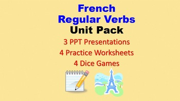 Regular Verbs in French Unit Pack: PPT Lessons, Worksheets