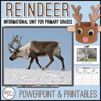 Reindeer Non-fiction Unit with PowerPoint and Printables