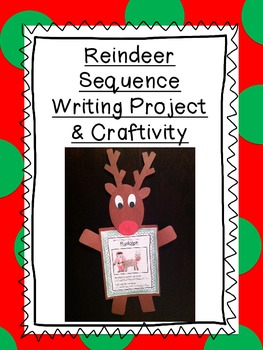 Reindeer Sequence Writing and Craftivity