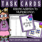 Relate Addition to Multiplication Task Cards