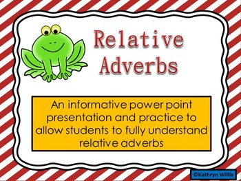 Relative Adverbs Power Point **FREE**