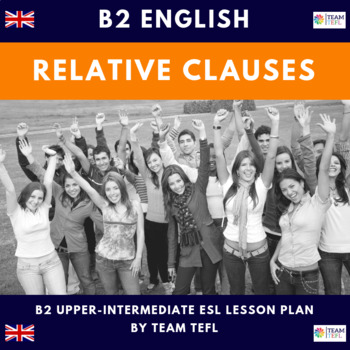Relative Clauses B2 Upper-Intermediate Lesson Plan For ESL