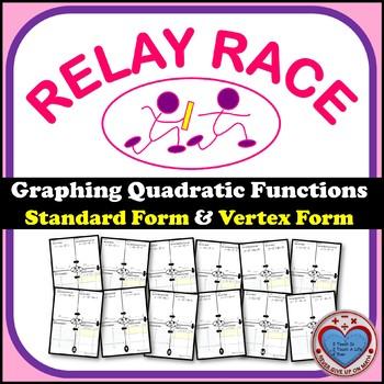 Relay Race - Graphing Quadratic Functions (Standard & Vert