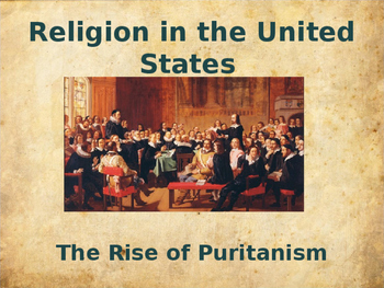 Religion in the United States - The Rise of Puritanism