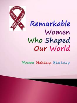 Remarkable Women Who Shaped Our World: Women Making History