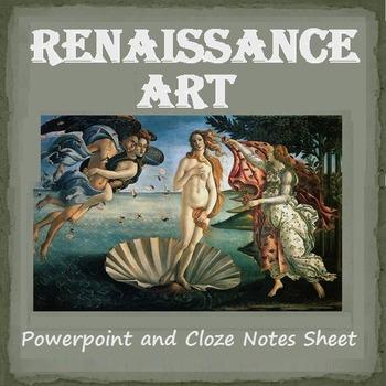 RENAISSANCE ART: powerpoint and cloze notes sheet