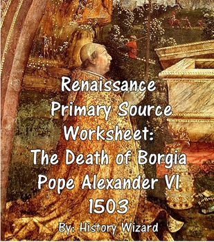 Renaissance Primary Source Worksheet: The Death of Borgia