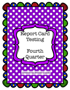 Report Card Testing: Fourth Quarter