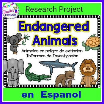 Endangered Animals Research Reports en Espanol (in Spanish)