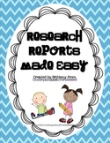 Research Reports Made Easy!