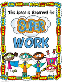 Reserved for Super Work Sign
