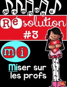 Résolution #3: Miser sur les Profs