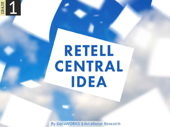 Retell the Central Idea