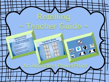 Retelling: Lessons and Differentiated Activities  ~Teacher