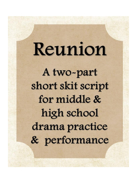 Reunion Drama Theater Two Part Skit Script Middle High Sch