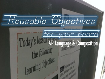 Reusable Objectives for Your Board AP Language & Composition