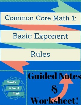 Common Core Math 1: Basic Exponent Rules Guided Notes and
