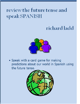 Review the Future Tense and Speak SPANISH
