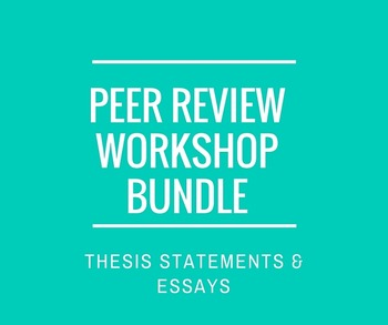 Revision Bundle: Thesis Statement Workshop & Essay Peer Re