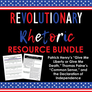 Revolutionary Rhetoric Bundle: Rhetorical Analysis & Argum