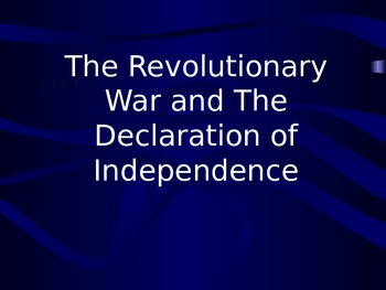 Revolutionary War And The Declaration Of Independence power point