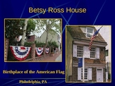 Revolutionary War PowerPoint Series-Betsy Ross House, Birt