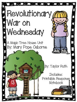 Revolutionary War on Wednesday: A Magic Tree House Unit (2