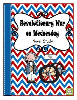 Revolutionary War on Wednesday Novel Study and FREE Task C