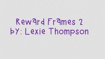 Reward Frames 2!